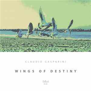 Claudio Gasparini - Wings of Destiny download flac