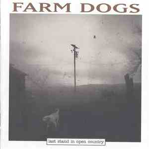 Farm Dogs - Last Stand In Open Country download flac