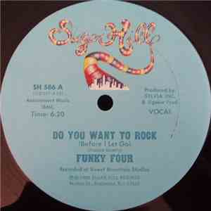 Funky Four - Do You Want To Rock (Before I Let Go) download flac
