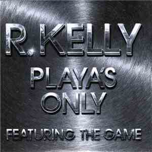 R. Kelly - Playa's Only download flac