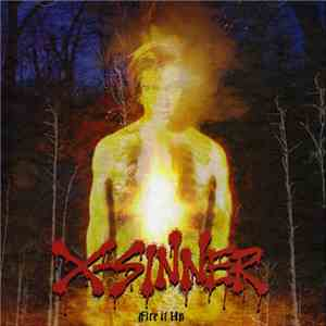 X-Sinner - Fire It Up download flac