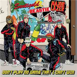 Beastie Boys - Don't Play No Game That I Can't Win (Major Lazer Remix) download flac