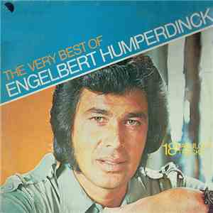 Engelbert Humperdinck - The Very Best Of Engelbert Humperdinck - 18 Fabulous Tracks download flac