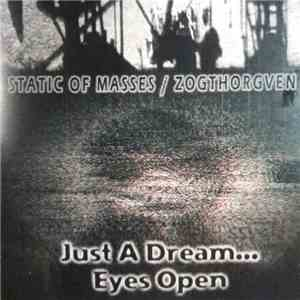 Static Of Masses / Zogthorgven - Just A Dream​/​Eyes Open download flac