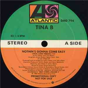 Tina B - Nothin's Gonna Come Easy download flac