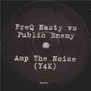 Freq Nasty vs. Public Enemy - Amp The Noise download flac