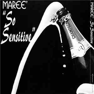 Maree' - So Sensitive download flac