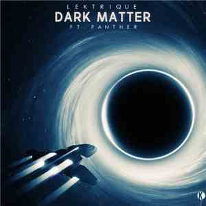 Lektrique Ft. Panther - Dark Matter download flac