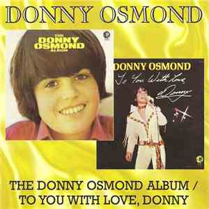 Donny Osmond - The Donny Osmond Album / To You With Love, Donny download flac