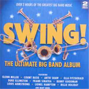 Various - Swing! - The Ultimate Big Band Album download flac