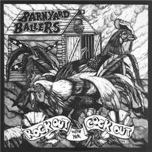 Barnyard Ballers - Rock Out With Yer Cock Out! download flac