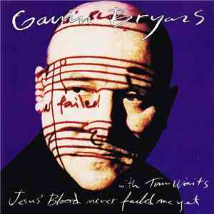 Gavin Bryars With Tom Waits - Jesus' Blood Never Failed Me Yet download flac