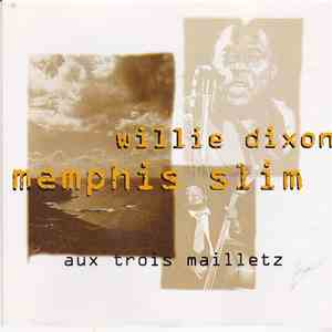 Memphis Slim & Willie Dixon - Aux Trois Mailletz download flac