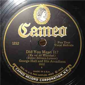 George Hall And His Arcadians / Trianon Dance Orchestra - Did You Mean It? / To Have, To Hold, To Love You download flac