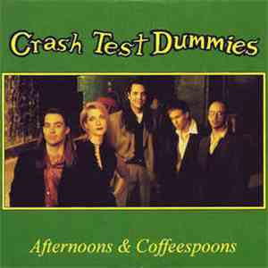 Crash Test Dummies - Afternoons & Coffeespoons download flac