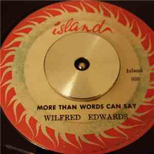 Wilfred Edwards - I Love You No More / More Than Words Can Say download flac