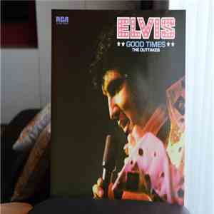 Elvis Presley - Good Times The Outtakes download flac