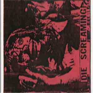 Die Screaming - Are You Ill? download flac