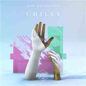 Bad Decisions - Chills download flac