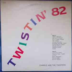 Charlie And The Twisters - Twistin ' 82 download flac