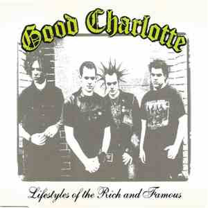 Good Charlotte - Lifestyles Of The Rich And Famous download flac