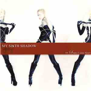 My Sixth Shadow - 10 Steps 2 Your Heart download flac