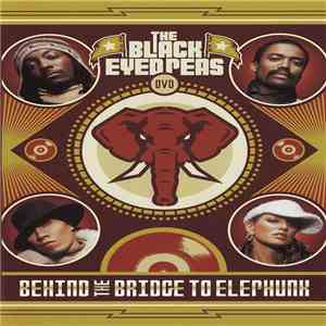 Black Eyed Peas - Behind The Bridge To Elephunk download flac