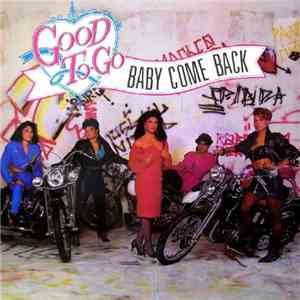 Good To Go - Baby Come Back download flac