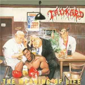 Tankard - The Meaning Of Life download flac