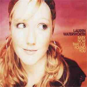 Lauren Waterworth - Baby, Now That I've Found You download flac