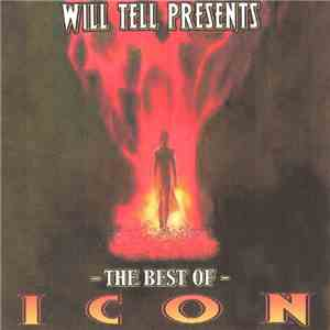 Will Tell Presents Icon - The Best of Icon download flac