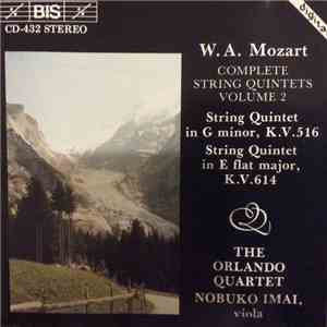 W.A. Mozart, The Orlando Quartet, Nobuko Imai - Complete String Quintets Volume 2 - String Quintet In G Minor, K.V. 516 & String Quintet In E Flat Major, K.V. 614 download flac