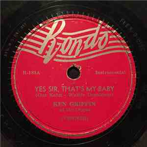 Ken Griffin At The Organ - Yes Sir, That's My Baby / Love Was The Cause Of It All download flac