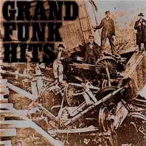Grand Funk - Grand Funk Hits download flac