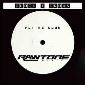 Block + Crown - Put Me Down download flac