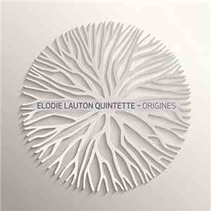 Elodie Lauton Quintette - Origines download flac