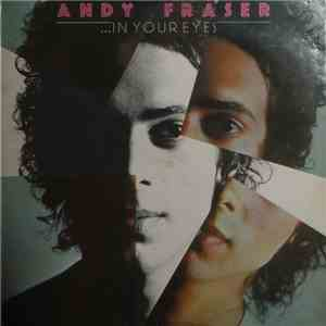 Andy Fraser - ...In Your Eyes download flac