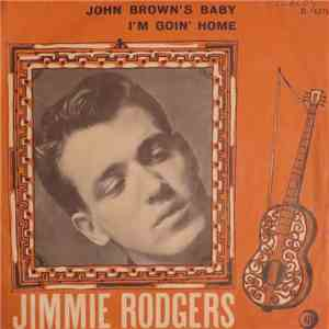 Jimmie Rodgers  - John Brown's Baby / I'm Goin' Home download flac