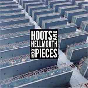 Hoots & Hellmouth - Uneasy Pieces download flac
