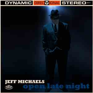 Jeff Michaels - Open Late Night download flac