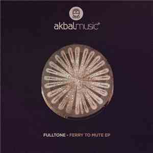 Fulltone - Ferry To Mute EP download flac