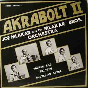 Joe Mlakar And The Mlakar Bros. Orchestra - Akrabolt II download flac