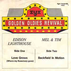 Edison Lighthouse / Mel & Tim - Love Grows (Where My Rosemary Goes) / Backfield In Motion download flac