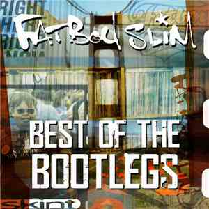 Fatboy Slim - Best Of The Bootlegs download flac