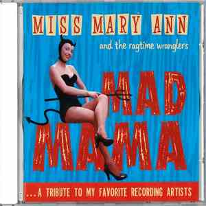 Miss Mary Ann & The Ragtime Wranglers - Mad Mama download flac