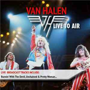 Van Halen - Live To Air download flac