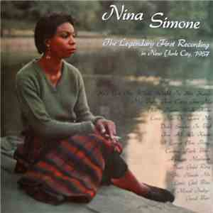 Nina Simone - The Legendary First Recording In New York City, 1957 download flac