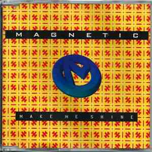 Magnetic  - Make Me Shine download flac