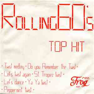 Rolling 60's - Twist Medley / Do You Remember The Twist download flac