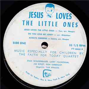 The Faith For Today Quartet - Jesus Loves The Little Ones download flac